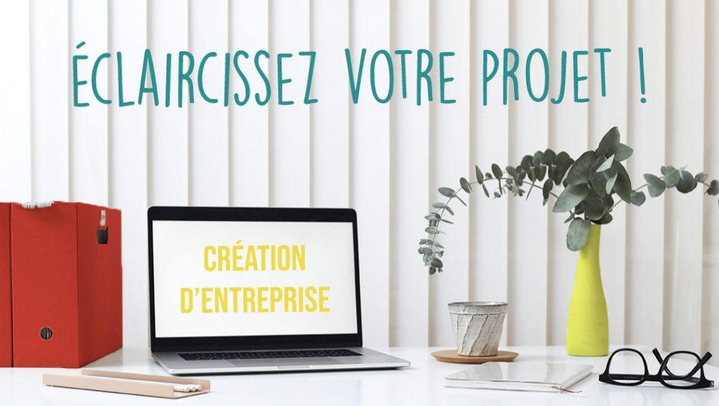 Création d'entreprise éclaircissez votre projet