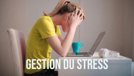 Gestion du stress pour rester performant